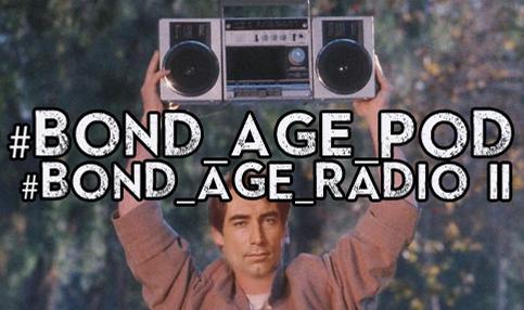 #Bond_age_Pod: #Bond_age_ Radio II