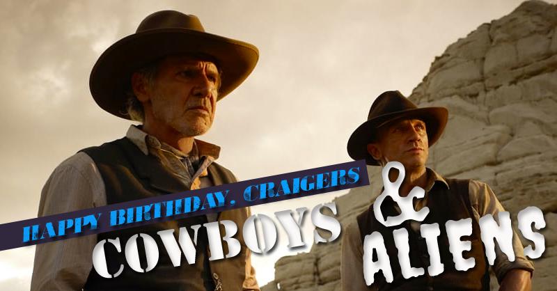 Cowboys & Aliens Live Tweet (Happy Birthday, Craigers!)