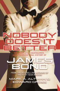 Nobody Does It Better: The Complete, Unauthorized Oral History of James Bond cover