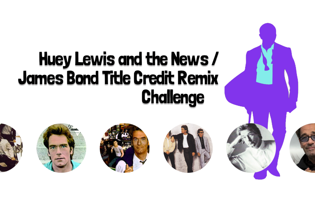 The Huey Lewis / James Bond Theme Song Challenge